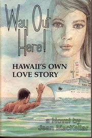 Cover of: Way Out Here (Hawaii's Own Love Story) by Jean Scott MacKellar