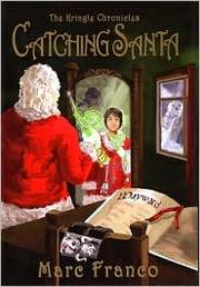 Cover of: Catching Santa (Kringle Chronicles #1) | Marc Franco
