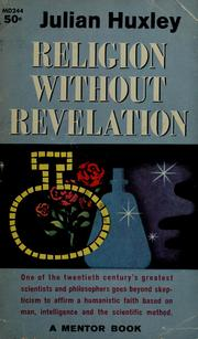 Cover of: Religion without revelation | Julian Huxley