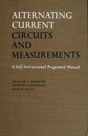 Cover of: Alternating current circuits and measurements by Charles J. Anderson
