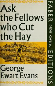 Cover of: Ask the Fellows WHO cut the Hay. With Decorations by Thomas Bewick | George Ewart Evans