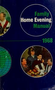 Cover of: Family home evening manual, 1968 | Council of the Twelve Apostles (Church of Jesus Christ of Latter-Day Saints)