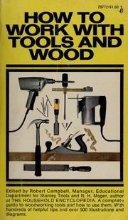 Cover of: How to work with tools and wood | Stanley Works Inc. Stanley Tools Division