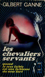 Cover of: Les chevaliers servants by Gilbert Ganne