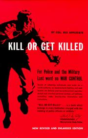 Cover of: Kill Or Get Killed | Rex Applegate