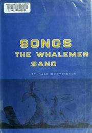 Cover of: Songs the whalemen sang | Gale Huntington