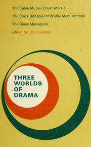 Cover of: Three worlds of drama | John Powell Livesley