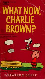 Cover of: What now, Charlie Brown? by Charles M. Schulz
