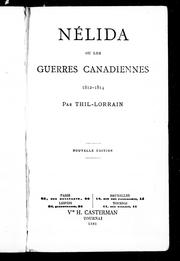 Cover of: Nélida, ou, Les guerres canadiennes, 1812-1814 by Michel-Materne Thil-Lorrain