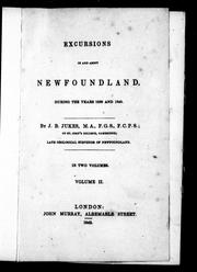 Cover of: Excursions in and about Newfoundland during the years 1839 and 1840 | J. Beete Jukes