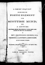 Cover of: A brief inquiry into causes of the poetic element in the Scottish mind by James George