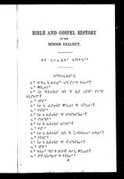 Cover of: Bible and gospel history in the Moose dialect | John Horden
