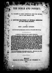 Cover of: The Bible and popery, or, Incidents of Bible distribution from the Reformation to the present time | James Green