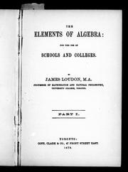 Cover of: The elements of algebra | James Loudon