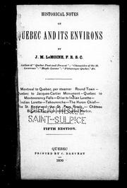 Cover of: Historical notes on Quebec and its environs by Le Moine, J. M. Sir