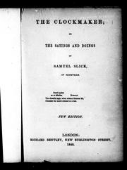 Cover of: The clockmaker, or, The sayings and doings of Samuel Slick of Slickville | Thomas Chandler Haliburton