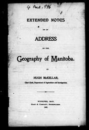 Cover of: Extended notes of an address on the geography of Manitoba by Hugh McKellar