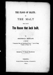 Cover of: The flood of death, or, The malt that lay in the house that Jack built | Archibald McKillop