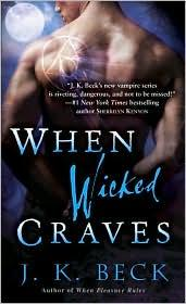 Cover of: When Wicked Craves | J. K. Beck