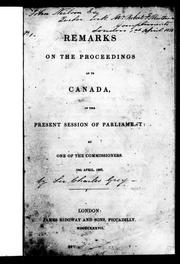 Cover of: Remarks on the proceedings as to Canada in the present session of Parliament by Grey, Charles Edward Sir