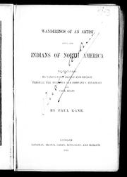 Cover of: Wanderings of an artist among the Indians of North America | Kane, Paul