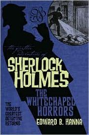 Cover of: The Whitechapel Horrors (The Further Adventures of Sherlock Holmes) | Edward B. Hanna