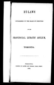 Cover of: By-laws established by the Board of Directors of the Provincial Lunatic Asylum, Toronto by Provincial Lunatic Asylum (Toronto, Ont.)