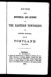 Cover of: Guide from Montreal and Quebec to the Eastern Townships of Lower Canada, and to Portland (Maine) |