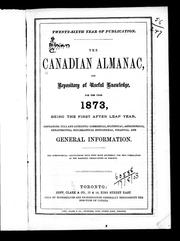 Cover of: The Canadian almanac and repository of useful knowledge for the year 1873, being the first after leap year |