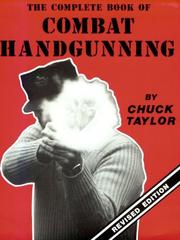 Cover of: Complete Book Of Combat Handgunning | Chuck Taylor