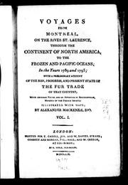 Cover of: Voyages from Montreal, on the river St. Laurence, through the continent of North America, to the frozen and Pacific oceans, in the years 1789 and 1793 | Sir Alexander Mackenzie