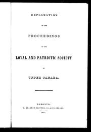 Cover of: Explanation of the proceedings of the Loyal and Patriotic Society of Upper Canada by Loyal and Patriotic Society of Upper Canada