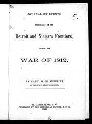 Cover of: Journal of events principally on the Detroit and Niagara frontiers during the War of 1812 | Merritt, William Hamilton