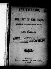 Cover of: The fair god, or The last of the 'Tzins | Lew Wallace