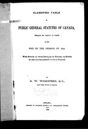 Cover of: Classified table of public general statutes of Canada, wholly or partly in force at the end of the session of 1877 | G. W. Wicksteed