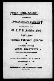 Cover of: Mock parliament and promenade concert for the benefit of the W.C.T. U. Building Fund Pavilion, Tuesday, February 18th,