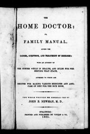 Cover of: The home doctor, or, Family manual by John B. Newman