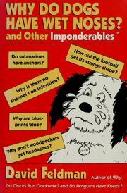 Cover of: Why do dogs have wet noses? and other imponderables of everyday life | Feldman, David