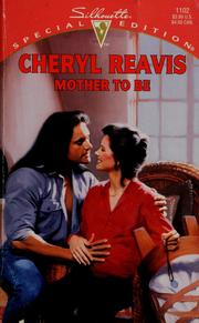 Cover of: Mother to be | Cheryl Reavis