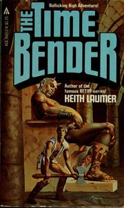 Cover of: The time bender by Keith Laumer