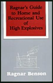 Cover of: Ragnar's guide to home and recreational use of high explosives