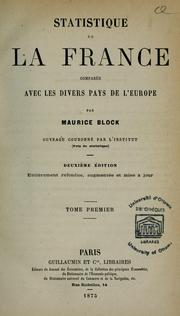 Cover of: Statistique de la France comparée avec les divers pays de l'Europe | Maurice Block