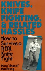Cover of: Knives, Knife Fighting, And Related Hassles
