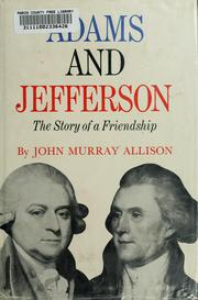 Cover of: Adams and Jefferson: the story of a friendship. | John Murray Allison
