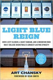 Cover of: Light Blue Reign: How a City Slicker, a Quiet Kansan and a Mountain Man Built College Basketball's Longest-Lasting Dynasty