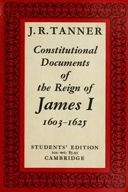 Cover of: Constitutional documents of the reign of James I | J. R. Tanner