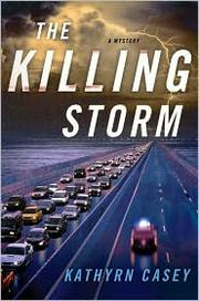 Cover of: The Killing Storm | Kathryn Casey