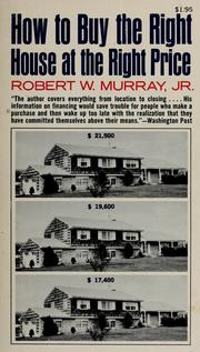 Cover of: How to buy the right house at the right price | Robert William Murray