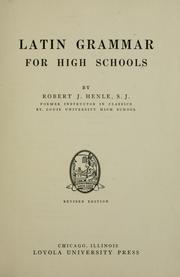 Cover of: Latin grammar for high schools | R. J. Henle