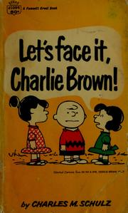 Cover of: Let's face it, Charlie Brown! | Charles M. Schulz